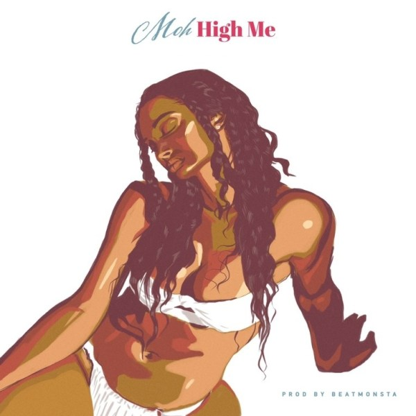 Moh Reaffirms His Love And Commitment To His Queen In New Single 'High Me'