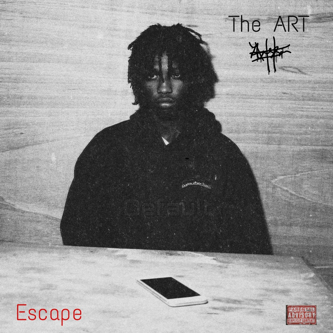 The ART – ESCAPE (Prod by TheFlowerpapi)