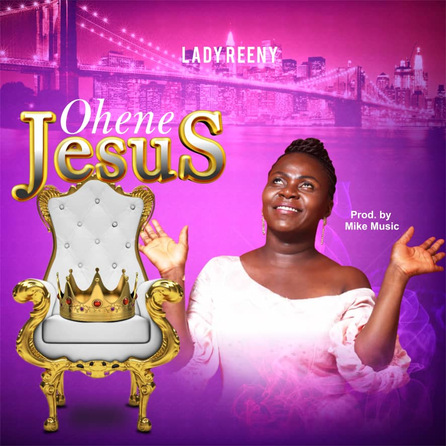 Lady Reeny Debuts With Spirit-filled Single, 'Ohene Jesus'