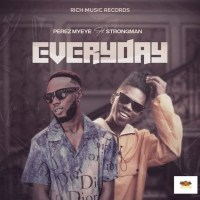 Perez Myeye - Everyday feat Strongman (Prod By Perez Beatz)