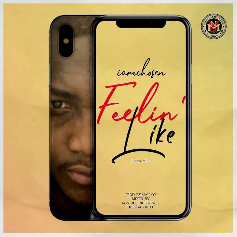IamChosen – Feelin Like Freestyle (Prod by Malloy)