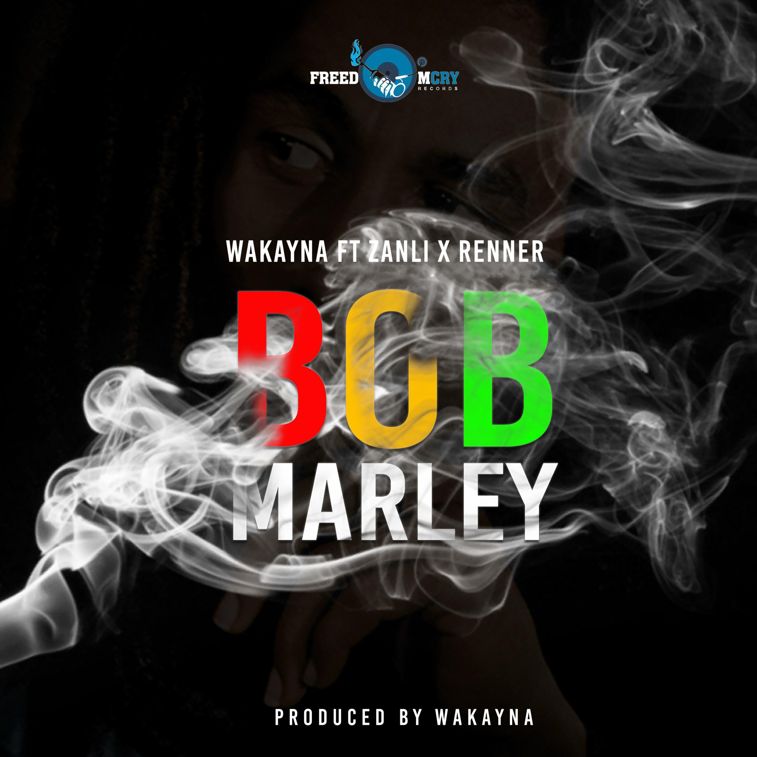 Wakayna ft. Zanli & Renner – Bob Marley (Prod. by Wakayna)