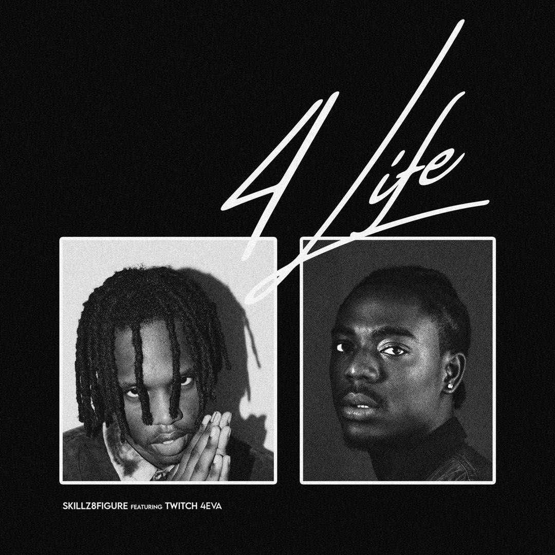 Skillz8figure ft Twitch 4EVA – 4 life