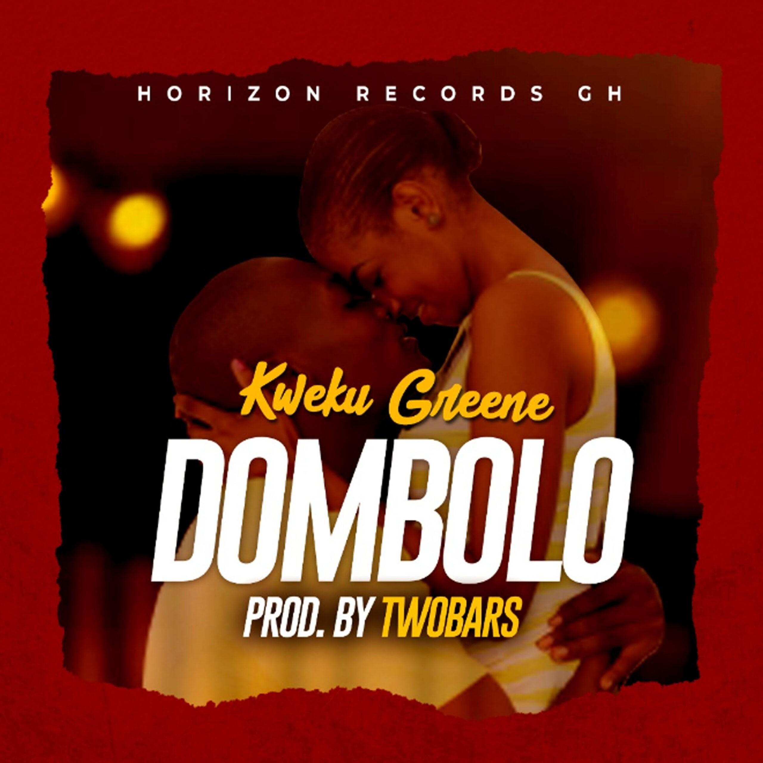Kweku Greene – Dombolo (Prod by TwoBars)