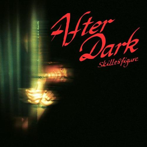 SKILLZ 8 FIGURE – AFTER DARK EP