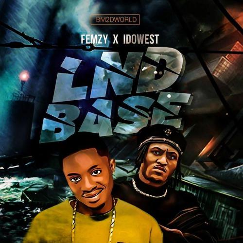 Femzy ft Idowest – LND'BASE