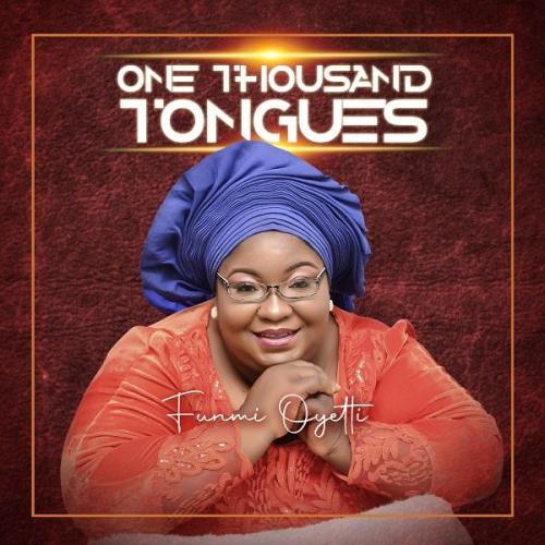 Funmi Oyetti – One Thousand Tongues