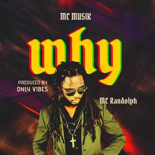 MC Randolph – Why (Prod. By Only Vibes)
