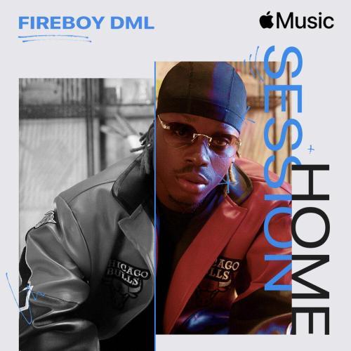 Apple Music Home Session Features Nigerian Afrobeat Superstar Fireboy DML