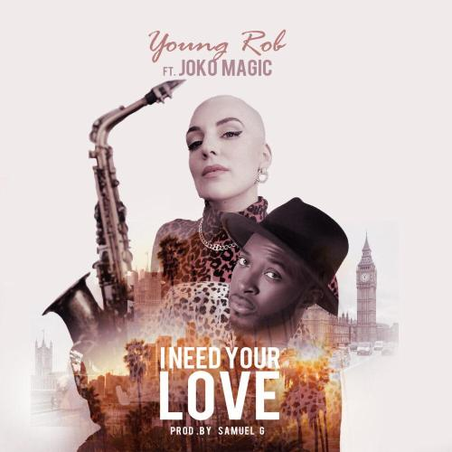 Young Rob Shares Smooth and Feel-good Single 'I Need Your Love'