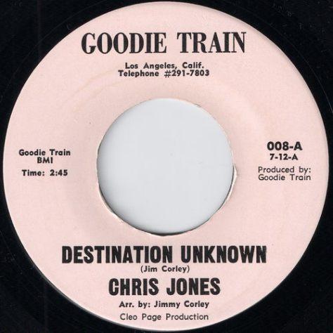 "Chris Jones – Destination Unknown / I'm The Man (Goodie Train) [7""] '1970"