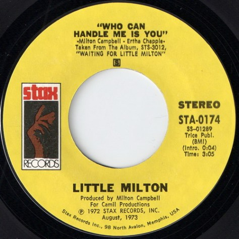 Little Milton - Who Can Handle Me Is You (Stax 45)