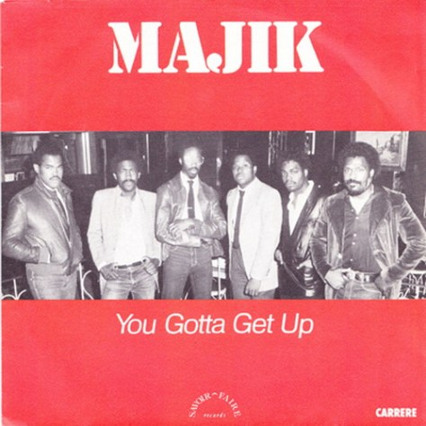Majik - You Gotta Get Up (Carrere 7inch) '1982