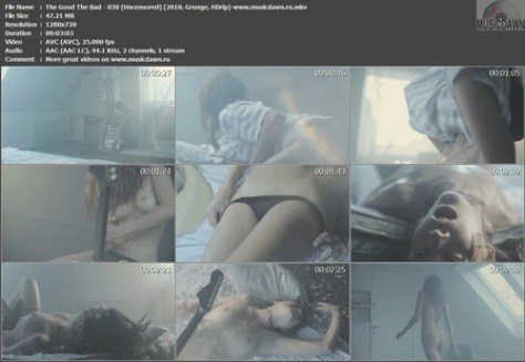 The Good The Bad – 030 (Uncensored) [2010, HDrip] Music Video (Re:Up)