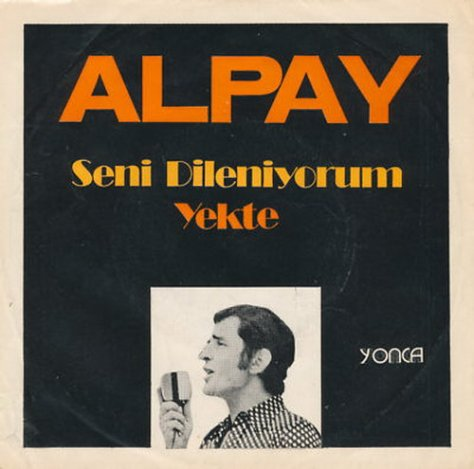 "Alpay – Seni Dileniyorum & Yekte [7""] (Yonca) '1973 (Re:Up)"