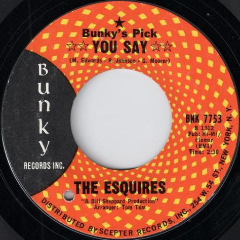 "The Esquires – You Say (Bunky) [7""] '1968"