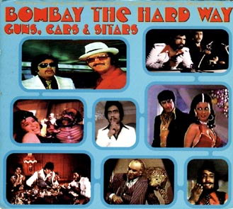 VA - Bombay the Hard Way: Guns, Cars & Sitars