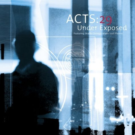 Acts 29 - Under Exposed (Syntax Records) '2002
