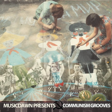 Musicdawn Presents Communism Grooves: Progressive Rock, Garage and Folk from Soviet Union (Vinyl Mix)