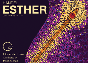 Opera dei Lumi: Handel's Esther