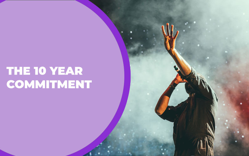 The 10 Year Commitment or Why You Need to Give Your Music 10 Years