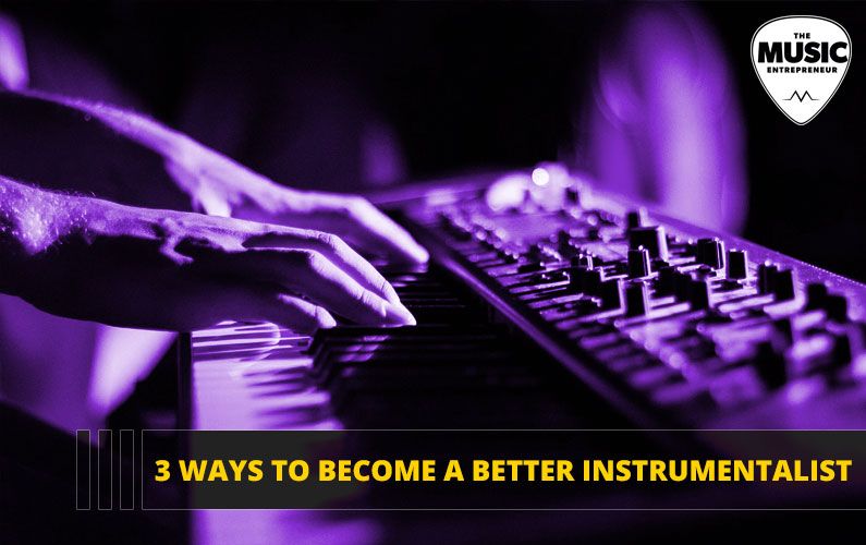 7 Ways to Become a Better Instrumentalist
