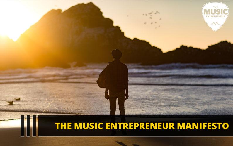 The Music Entrepreneur Manifesto