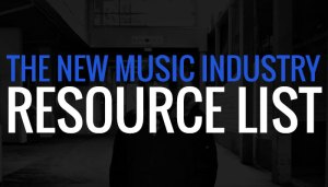 The New Music Industry Resource List