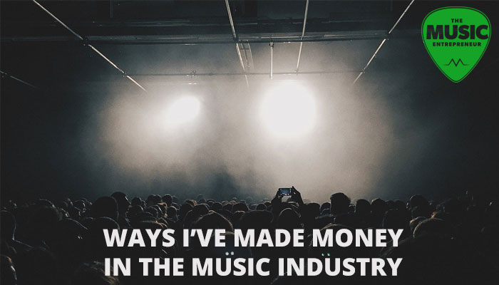 21 Ways I've Made Money in the Music Industry