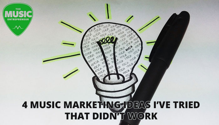 4 Music Marketing Ideas I've Tried That Didn't Work