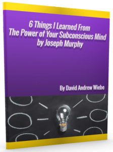 6 Things I Learned From The Power of Your Subconscious Mind by Joseph Murphy PDF