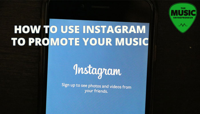 How to Use Instagram to Promote Your Music [INFOGRAPHIC]