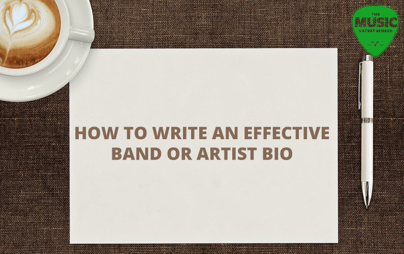 How to Write an Effective Band or Artist Bio: The 7 Elements You Need
