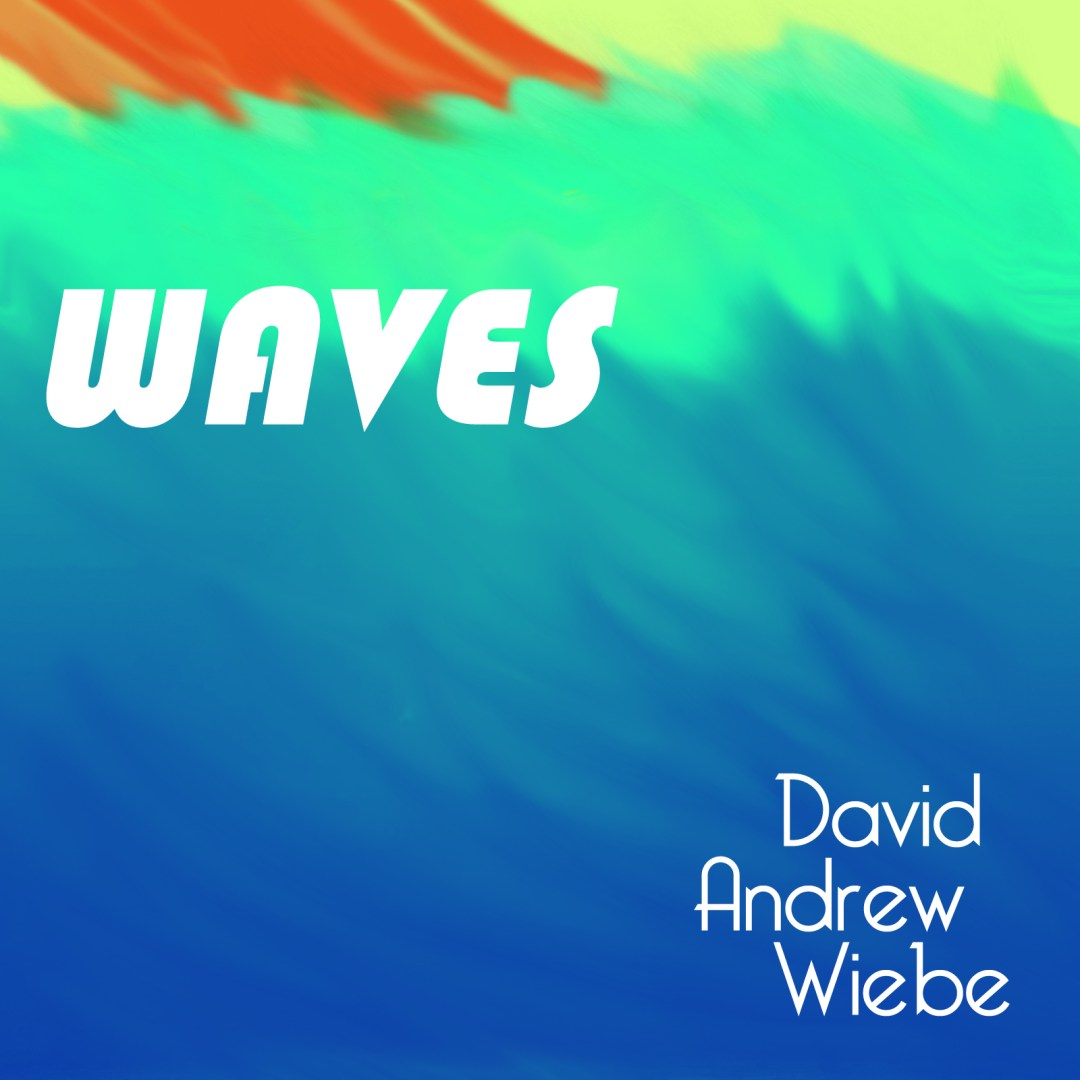 David Andrew Wiebe - Waves