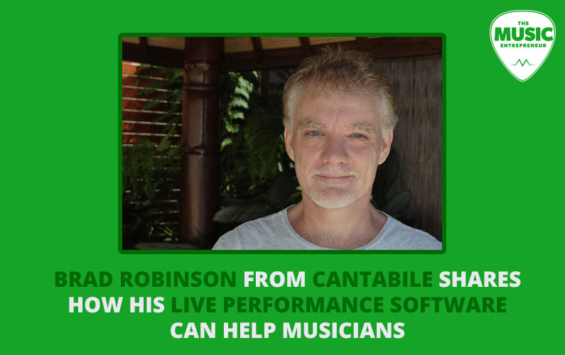 Brad Robinson from Cantabile Shares How His Live Performance Software can Help Musicians