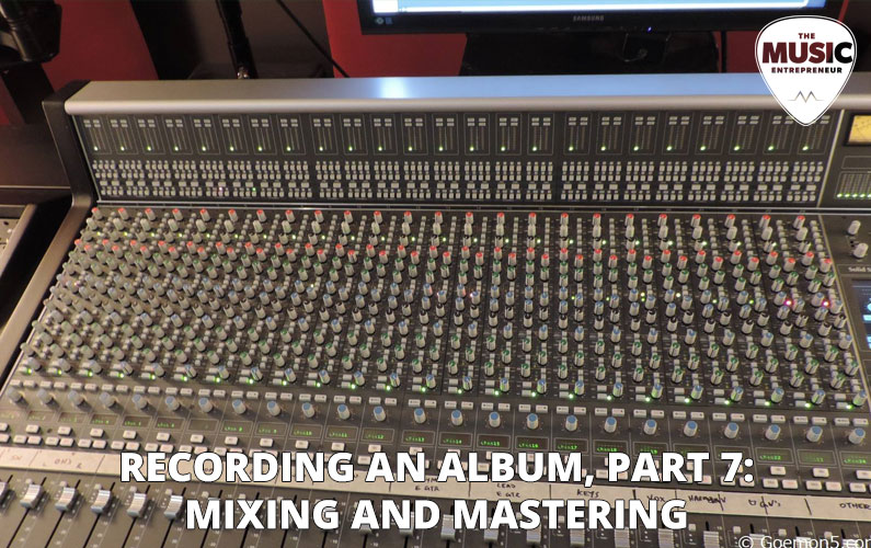 Recording An Album, Part 7: Mixing and Mastering
