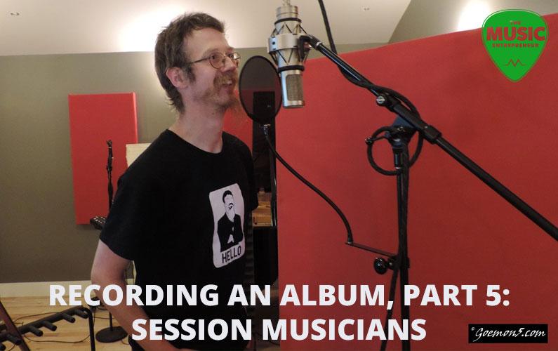 Recording An Album, Part 5: Session Musicians