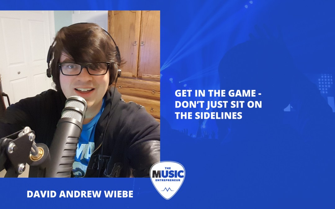 008 – Get in the game – don't just sit on the sidelines
