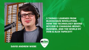 016 – 5 Things I Learned From Blockchain Revolution: How the Technology Behind Bitcoin Is Changing Money, Business, and the World by Don & Alex Tapscott