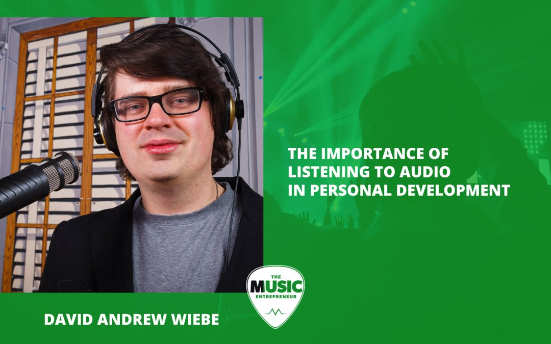 014 – The Importance of Listening to Audio in Personal Development