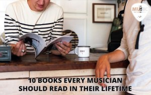 10 Books Every Musician Should Read in Their Lifetime