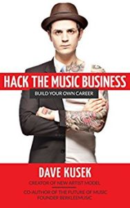 Hack the Music Business: Build Your Own Career by Dave Kusek