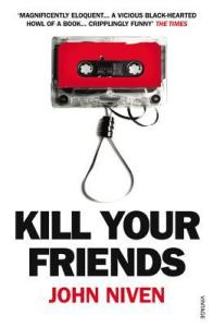 Kill Your Friends by John Niven