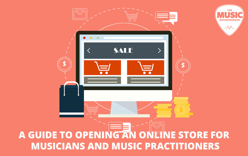 A Guide to Opening an Online Store for Musicians and Music Practitioners