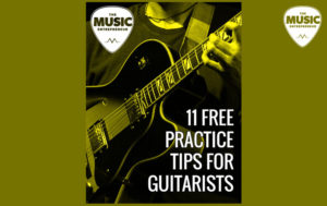 The 11 Free Practice Tips for Guitarists eBook is Now Available
