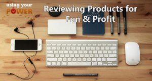 Making money by reviewing products for fun