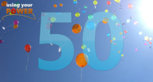 050 – Celebrating 50 Episodes of Using Your Power