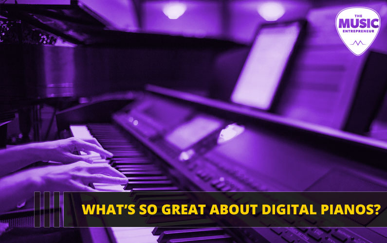 What's so Great about Digital Pianos?