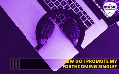 047 – How do I Promote My Forthcoming Single?