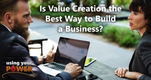 051 – Is Value Creation the Best Way to Build a Business?